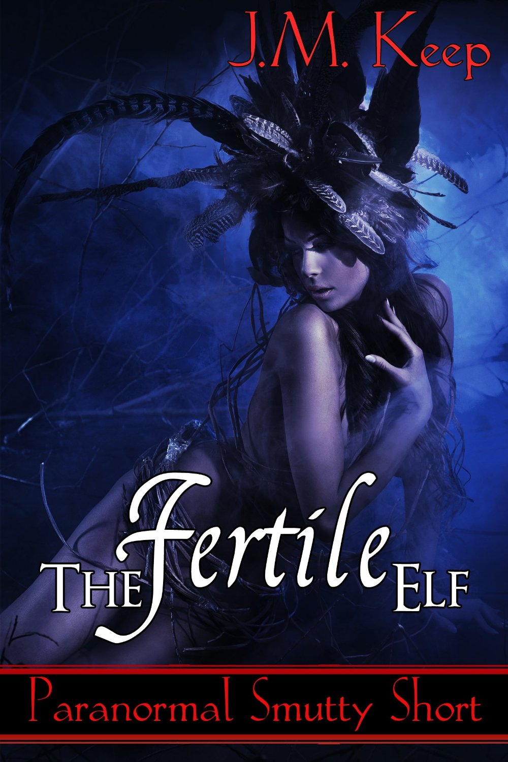 The Fertile Elf: A Paranormal Smutty Short