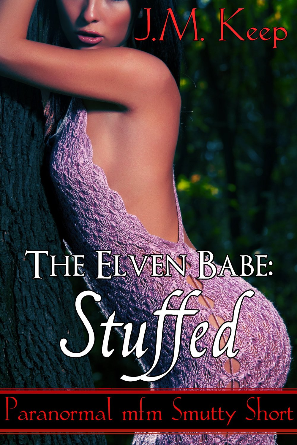 The Elven Babe: Stuffed: Paranormal Smutty Short (The Elven Babe by J.M. Keep Book 1)